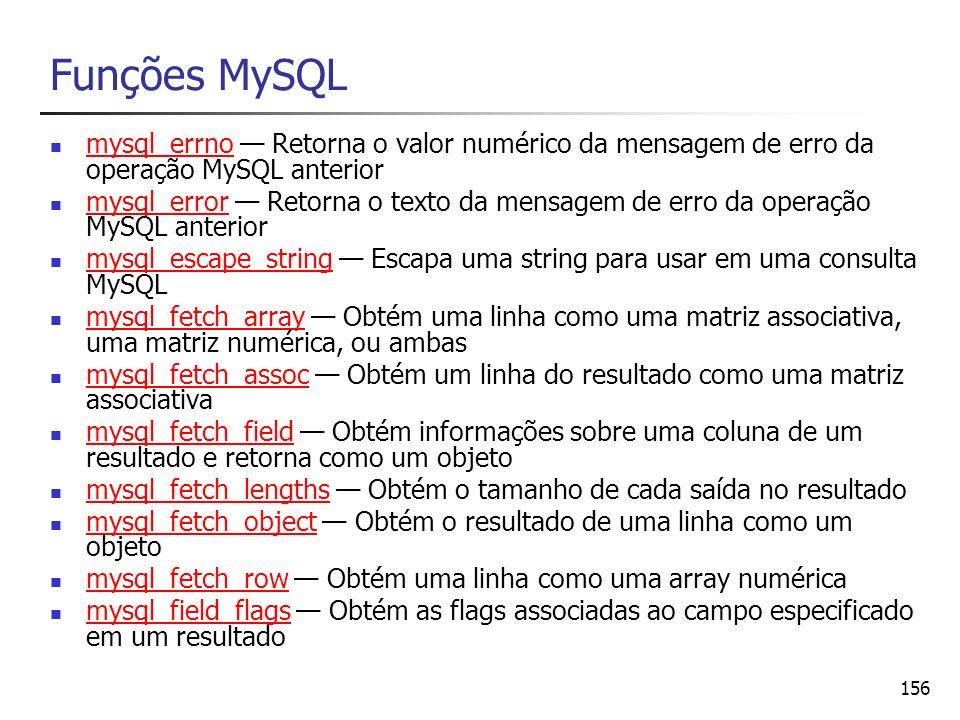 Funções MySQLmysql_errno — Retorna o valor numérico da mensagem de erro da operação MySQL anterior.