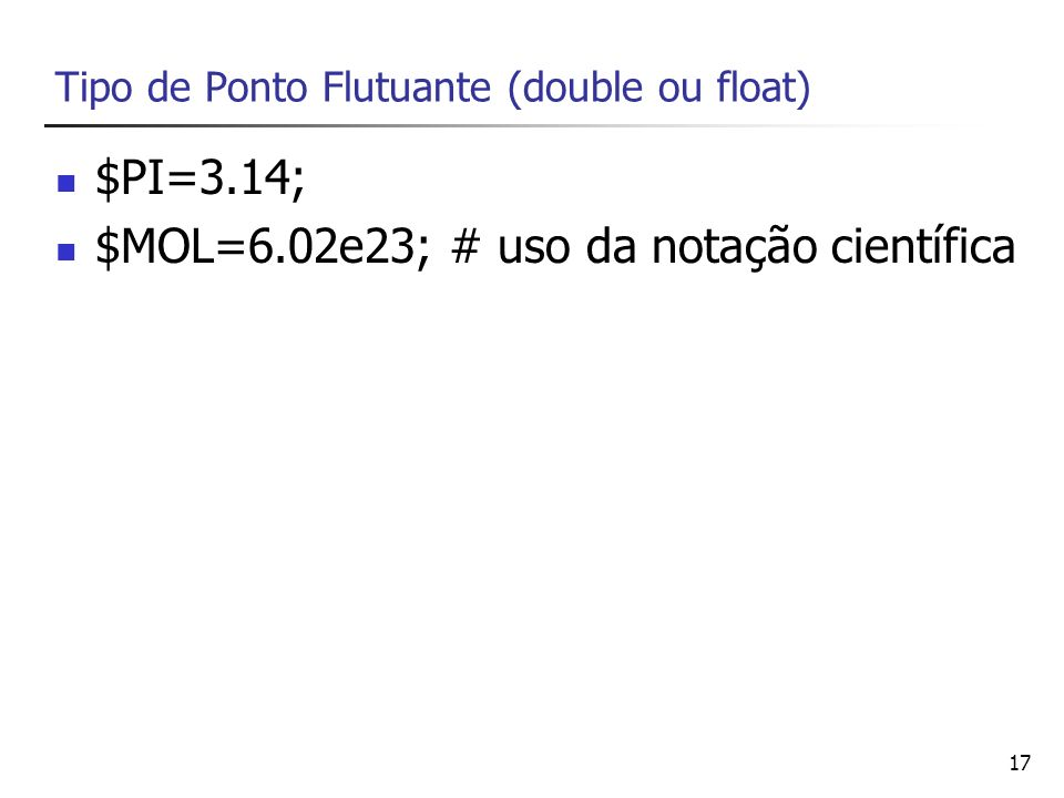 Tipo de Ponto Flutuante (double ou float)