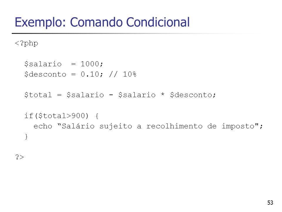 Exemplo: Comando Condicional