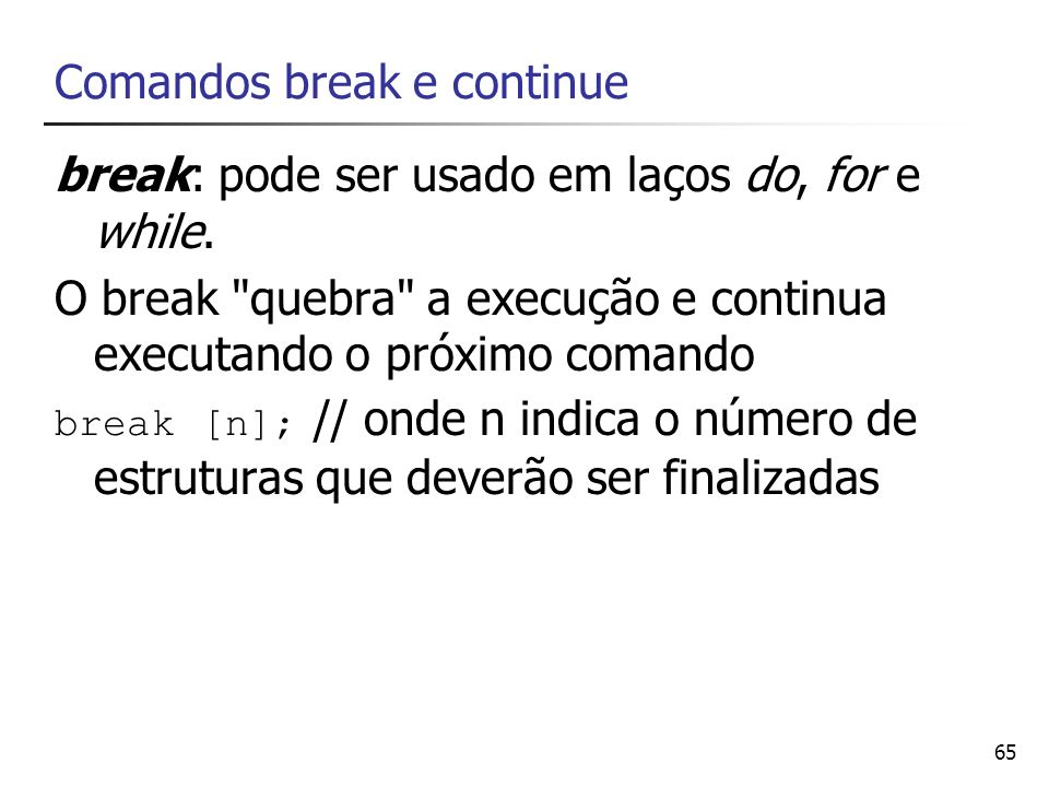 Comandos break e continue