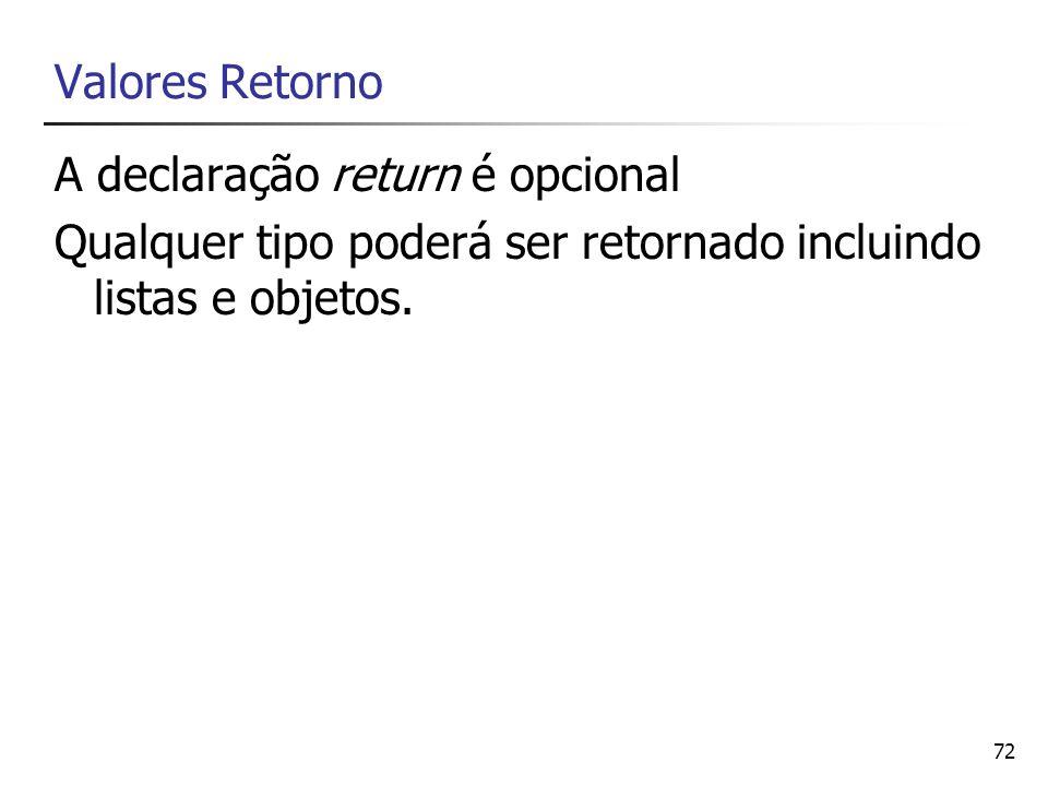 A declaração return é opcional