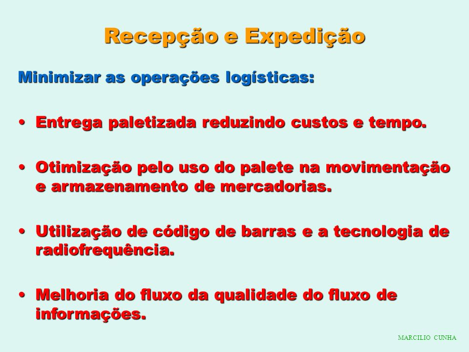 Recepção e Expedição Minimizar as operações logísticas: