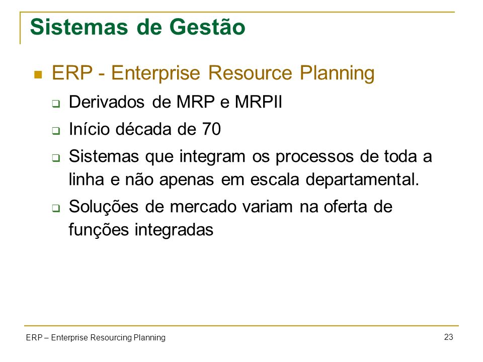 Sistemas de Gestão ERP - Enterprise Resource Planning