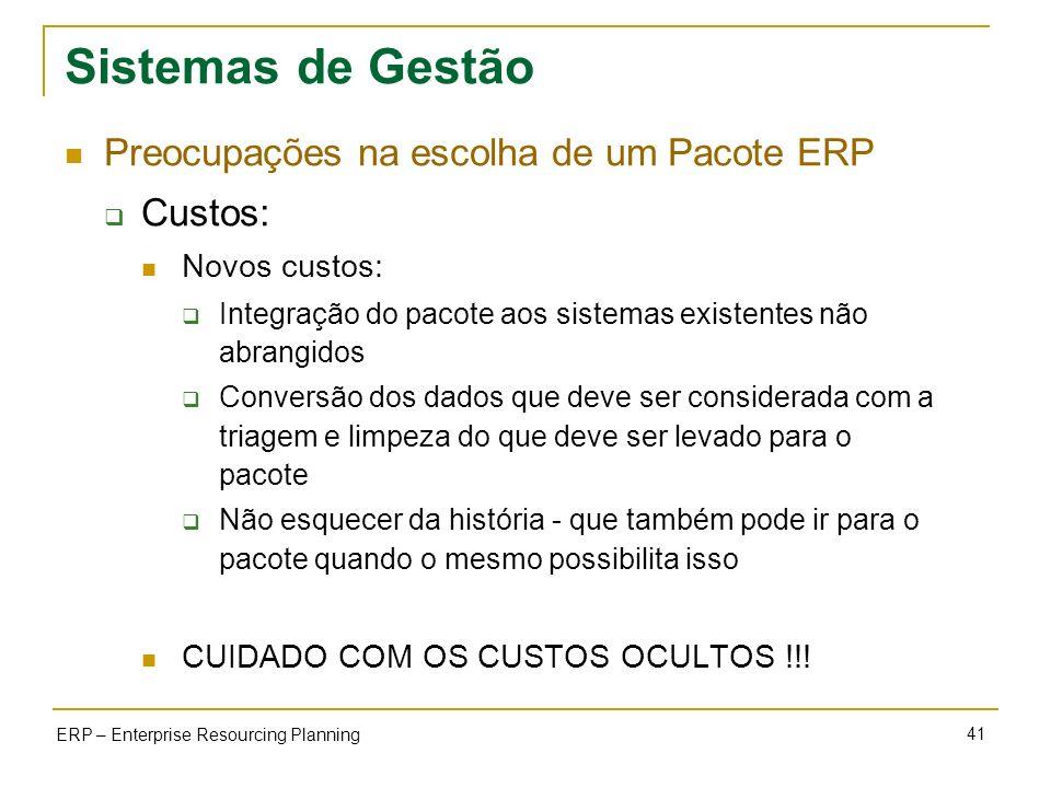 Sistemas de Gestão Preocupações na escolha de um Pacote ERP Custos: