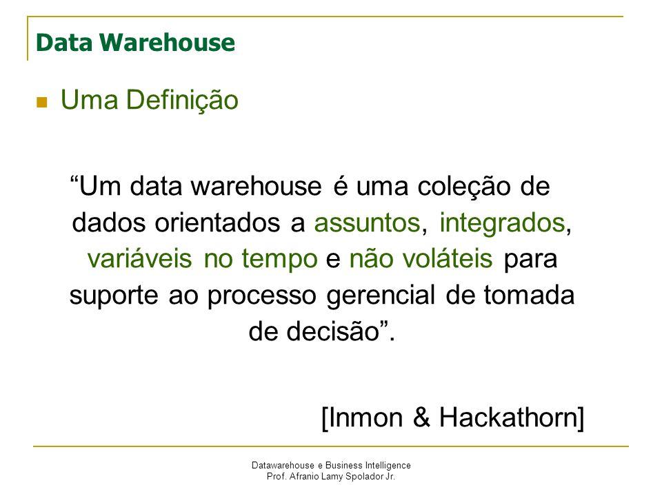 Data Warehouse Uma Definição.