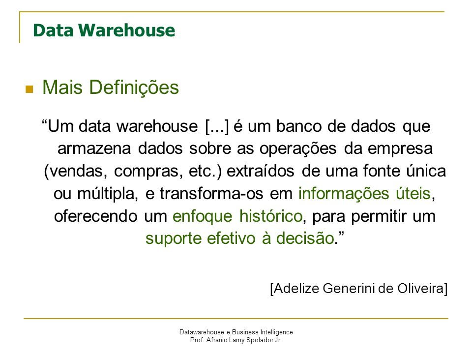 Mais Definições Data Warehouse