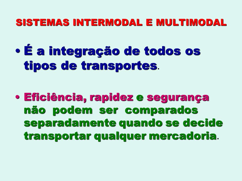 SISTEMAS INTERMODAL E MULTIMODAL