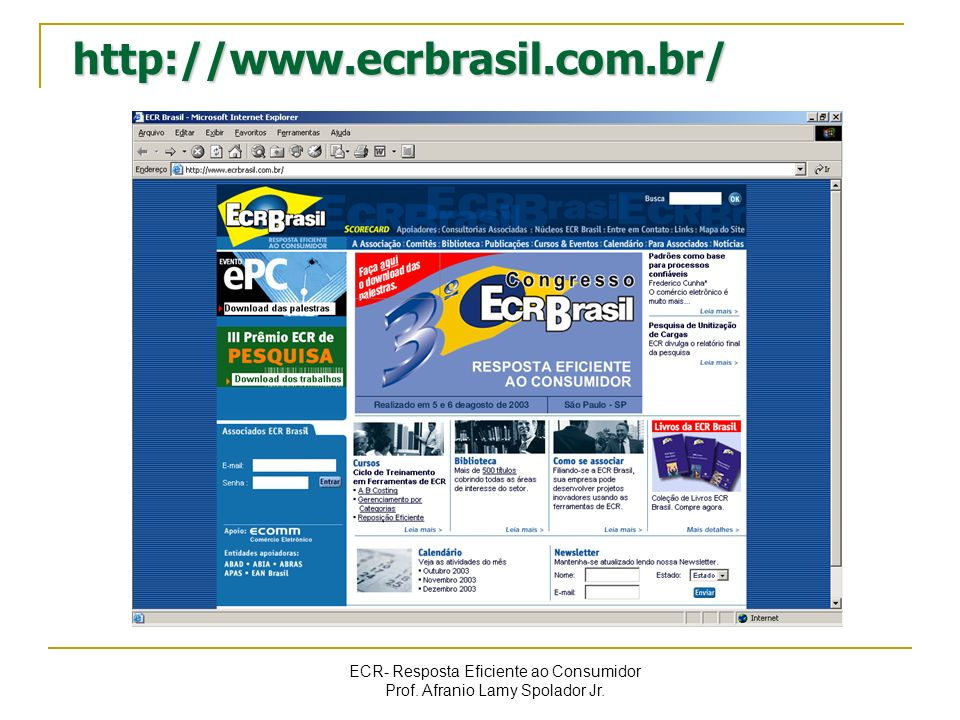 http://www.ecrbrasil.com.br/ ECR- Resposta Eficiente ao Consumidor