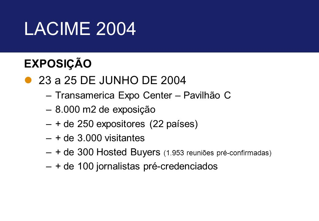 LACIME 2004 EXPOSIÇÃO 23 a 25 DE JUNHO DE 2004