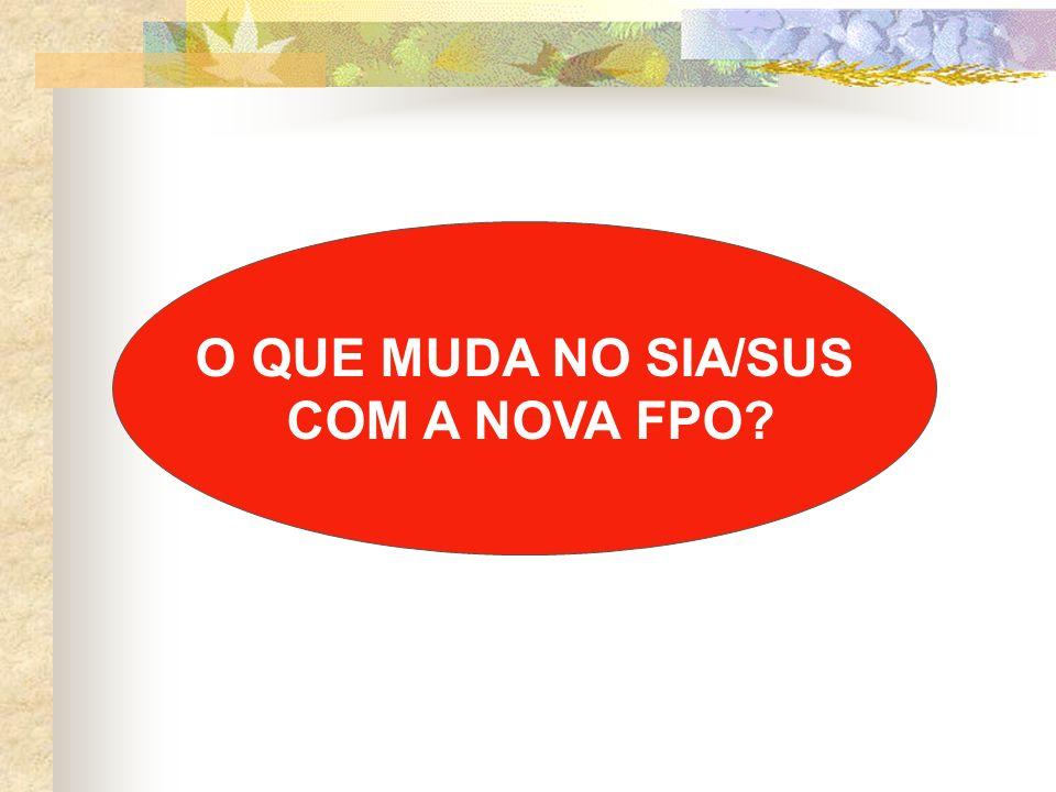 O QUE MUDA NO SIA/SUS COM A NOVA FPO