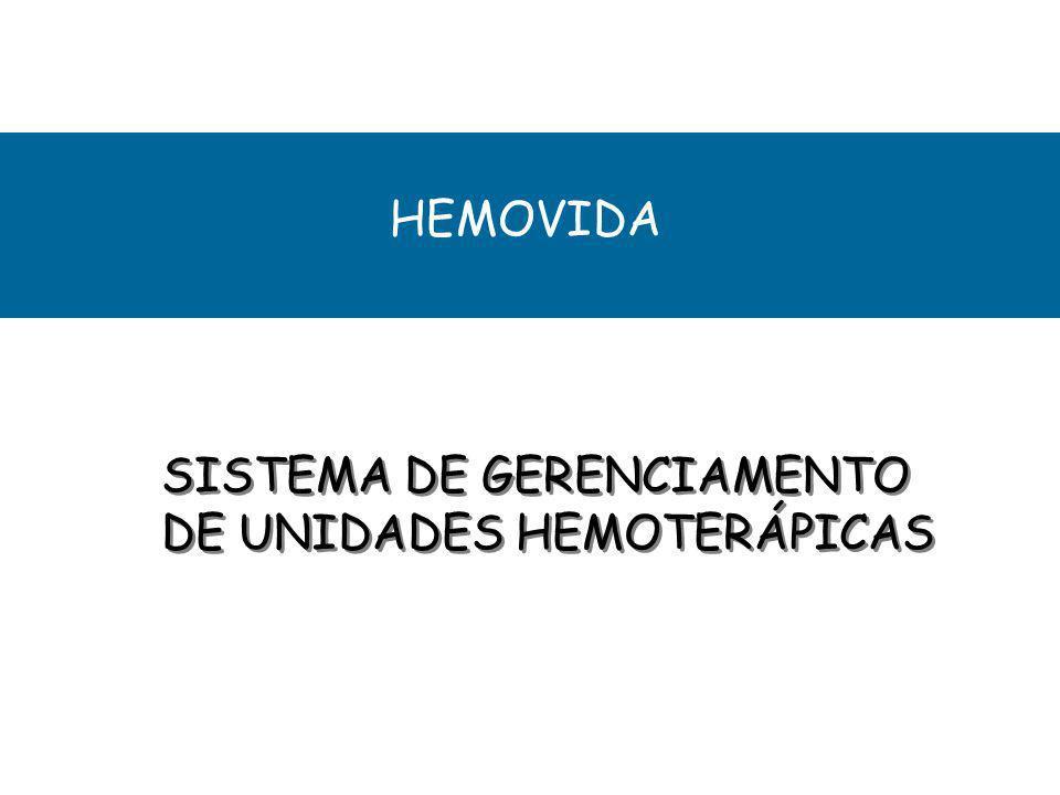 HEMOVIDA SISTEMA DE GERENCIAMENTO DE UNIDADES HEMOTERÁPICAS