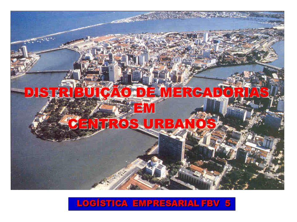 DISTRIBUIÇÃO DE MERCADORIAS EM CENTROS URBANOS