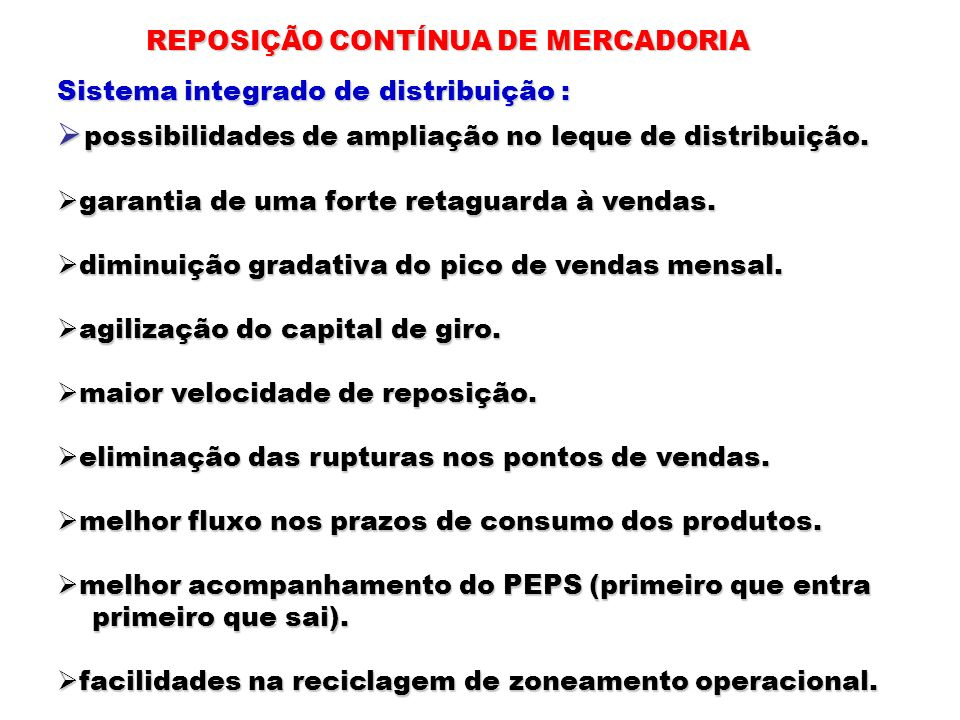 possibilidades de ampliação no leque de distribuição.