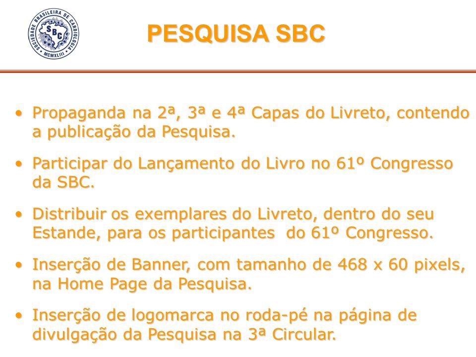 PESQUISA SBCPropaganda na 2ª, 3ª e 4ª Capas do Livreto, contendo a publicação da Pesquisa.