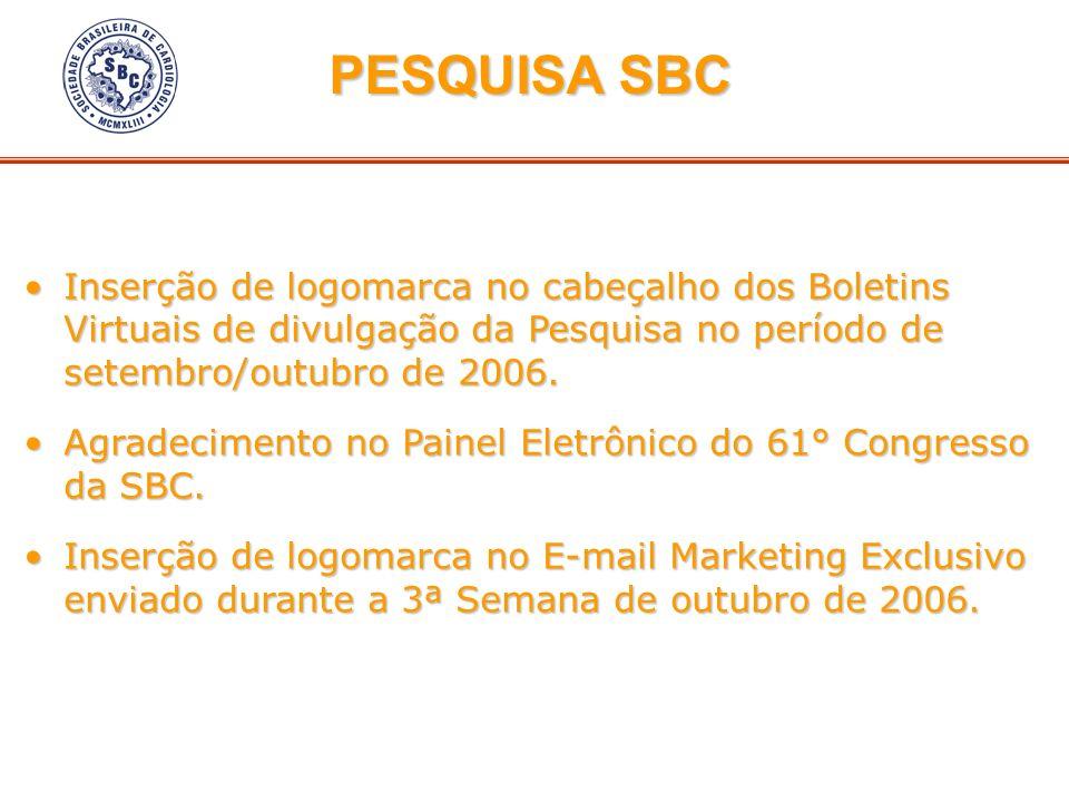 PESQUISA SBC Inserção de logomarca no cabeçalho dos Boletins Virtuais de divulgação da Pesquisa no período de setembro/outubro de 2006.