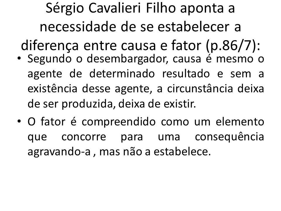 Sérgio Cavalieri Filho aponta a necessidade de se estabelecer a diferença entre causa e fator (p.86/7):