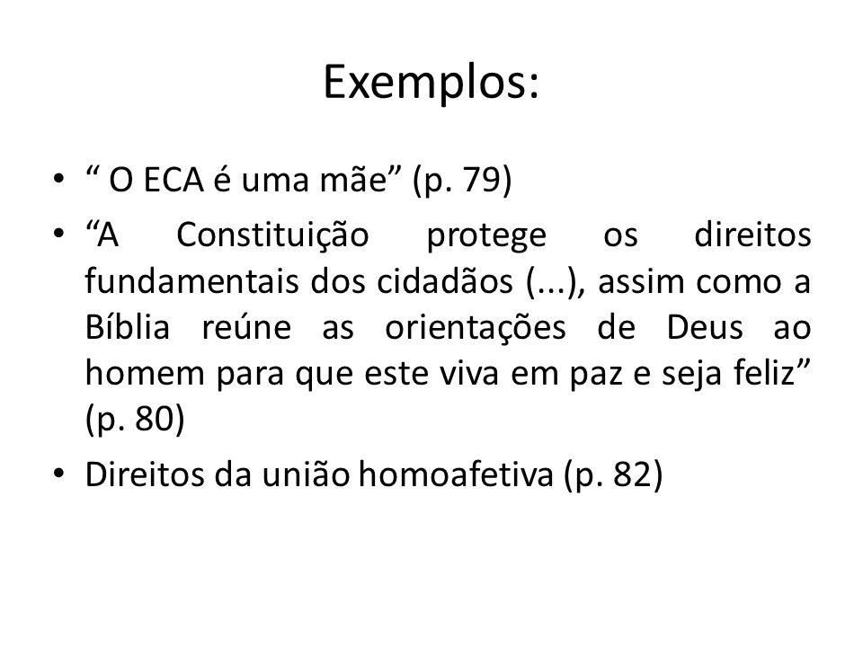 Exemplos: O ECA é uma mãe (p. 79)