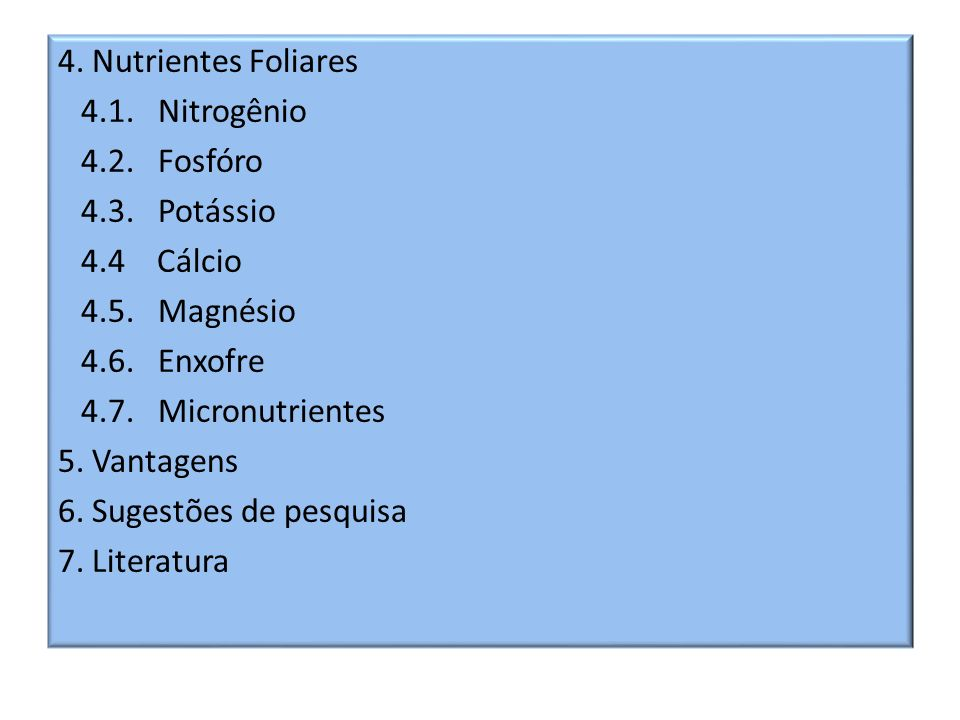 4. Nutrientes Foliares 4. 1. Nitrogênio 4. 2. Fosfóro 4. 3. Potássio 4