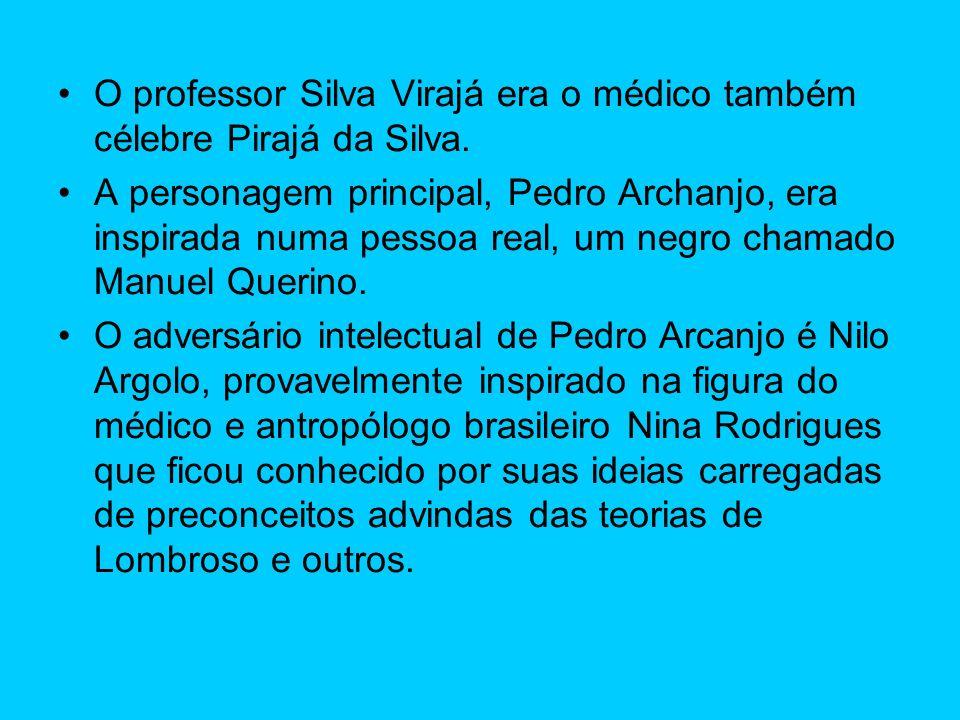 O professor Silva Virajá era o médico também célebre Pirajá da Silva.