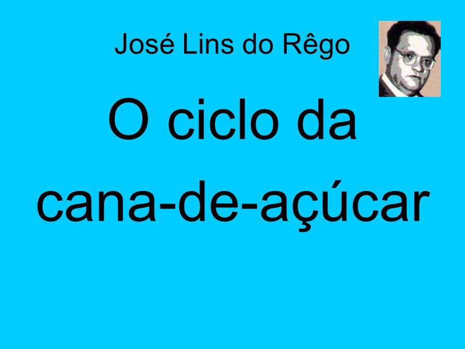 José Lins do Rêgo O ciclo da cana-de-açúcar