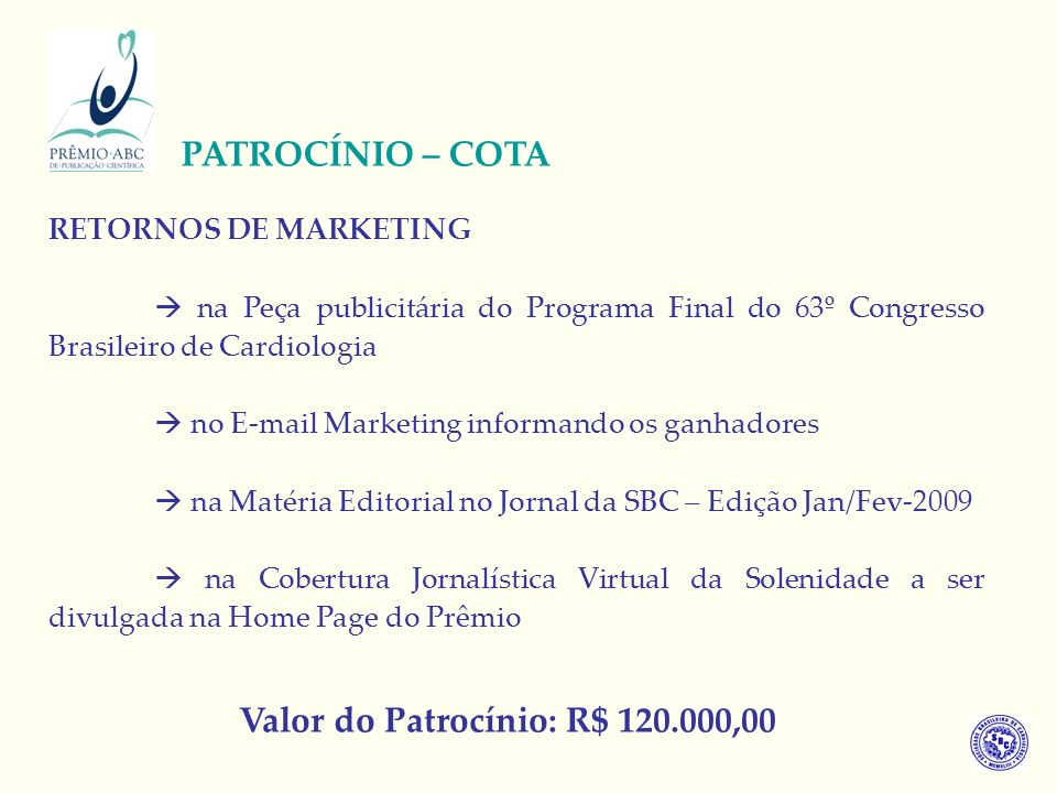 Valor do Patrocínio: R$ ,00