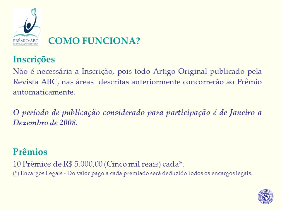 COMO FUNCIONA Inscrições Prêmios