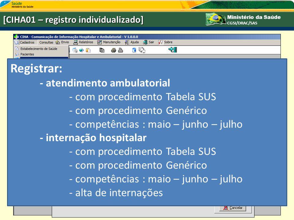 Registrar: - atendimento ambulatorial - com procedimento Tabela SUS