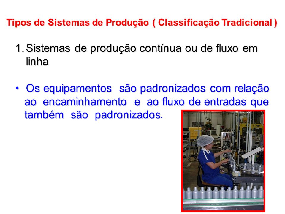 Sistemas de produção contínua ou de fluxo em linha