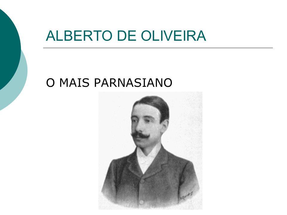 ALBERTO DE OLIVEIRA O MAIS PARNASIANO