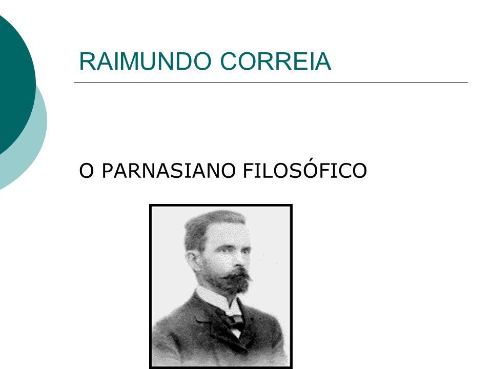 RAIMUNDO CORREIA O PARNASIANO FILOSÓFICO