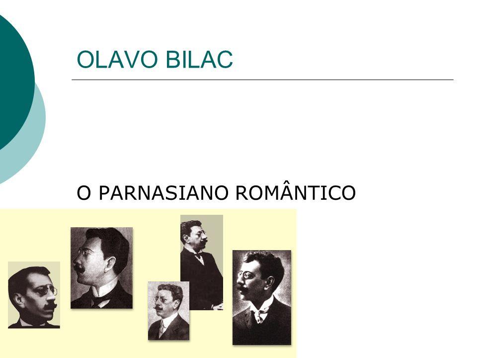 OLAVO BILAC O PARNASIANO ROMÂNTICO