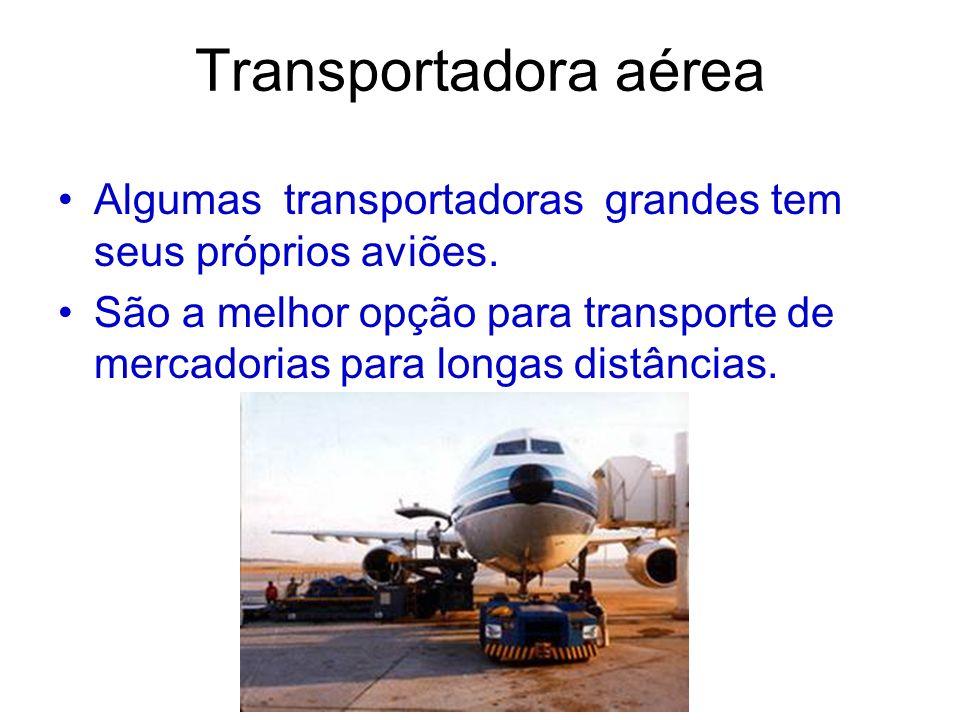 Transportadora aérea Algumas transportadoras grandes tem seus próprios aviões.