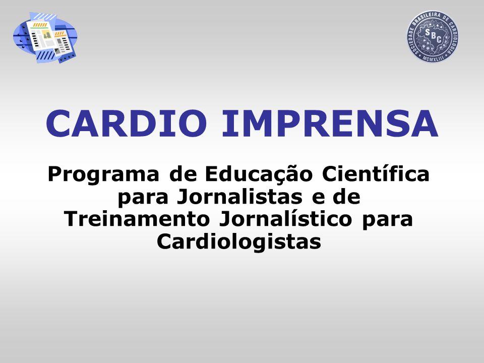 CARDIO IMPRENSA Programa de Educação Científica para Jornalistas e de Treinamento Jornalístico para Cardiologistas.