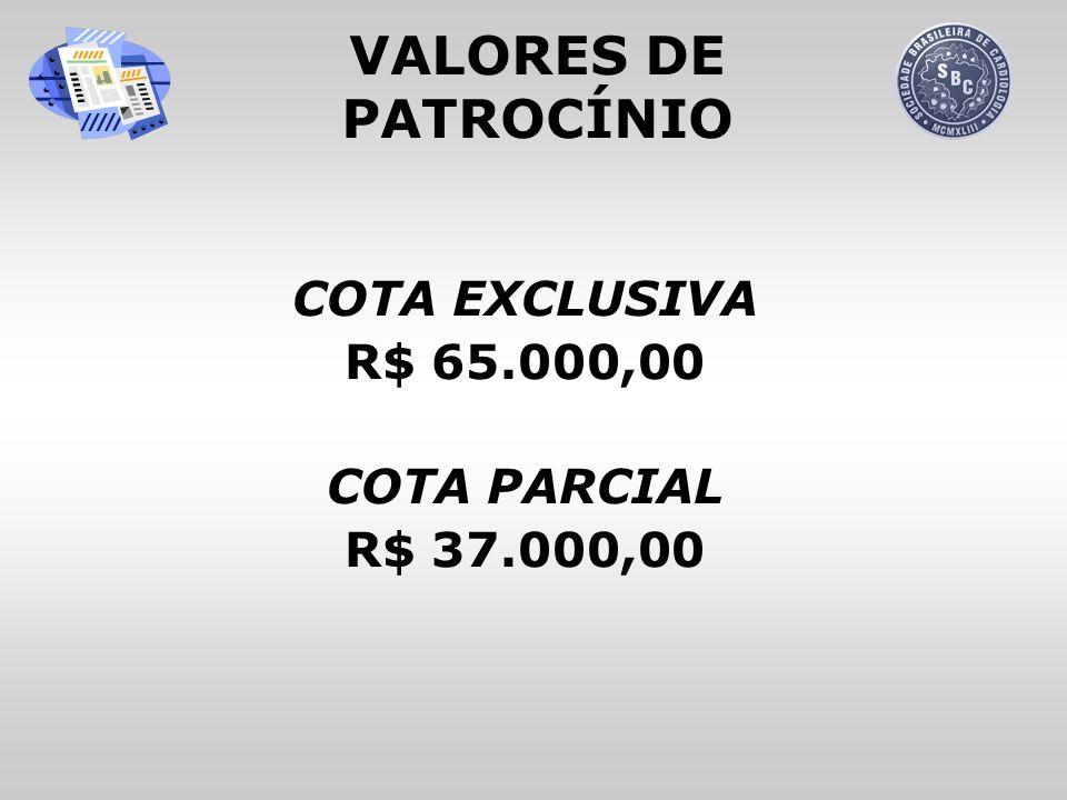 COTA EXCLUSIVA R$ 65.000,00 COTA PARCIAL R$ 37.000,00