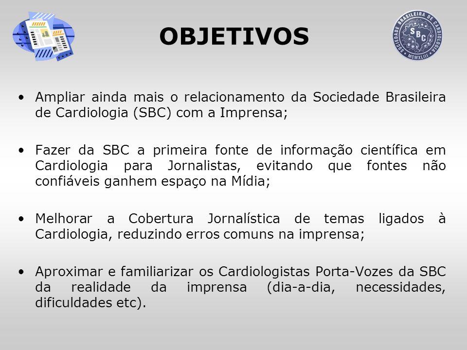 OBJETIVOS Ampliar ainda mais o relacionamento da Sociedade Brasileira de Cardiologia (SBC) com a Imprensa;