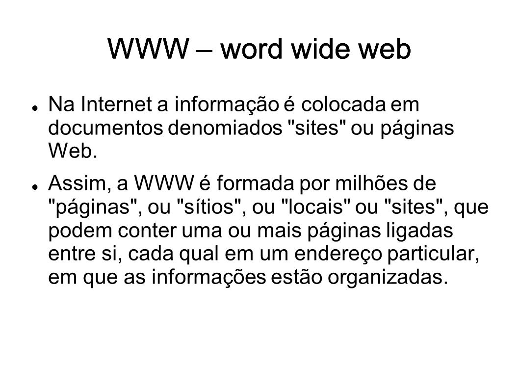WWW – word wide web WWW – word wide web WWW – word wide web