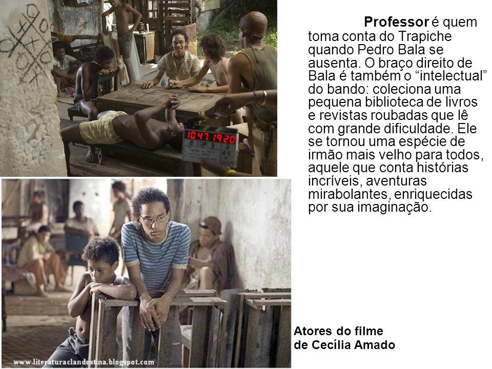 Professor é quem toma conta do Trapiche quando Pedro Bala se ausenta