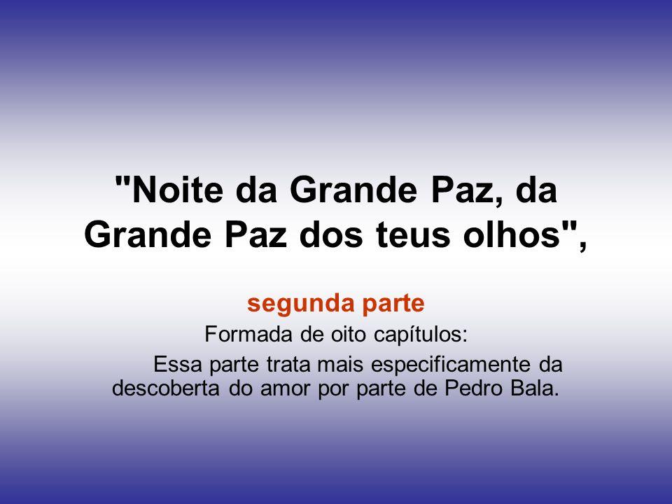Noite da Grande Paz, da Grande Paz dos teus olhos ,