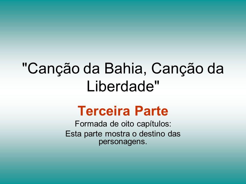 Canção da Bahia, Canção da Liberdade