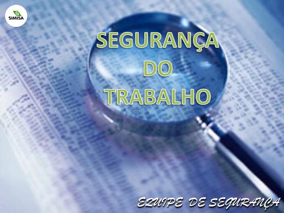 SEGURANÇA DO TRABALHO EQUIPE DE SEGURANÇA