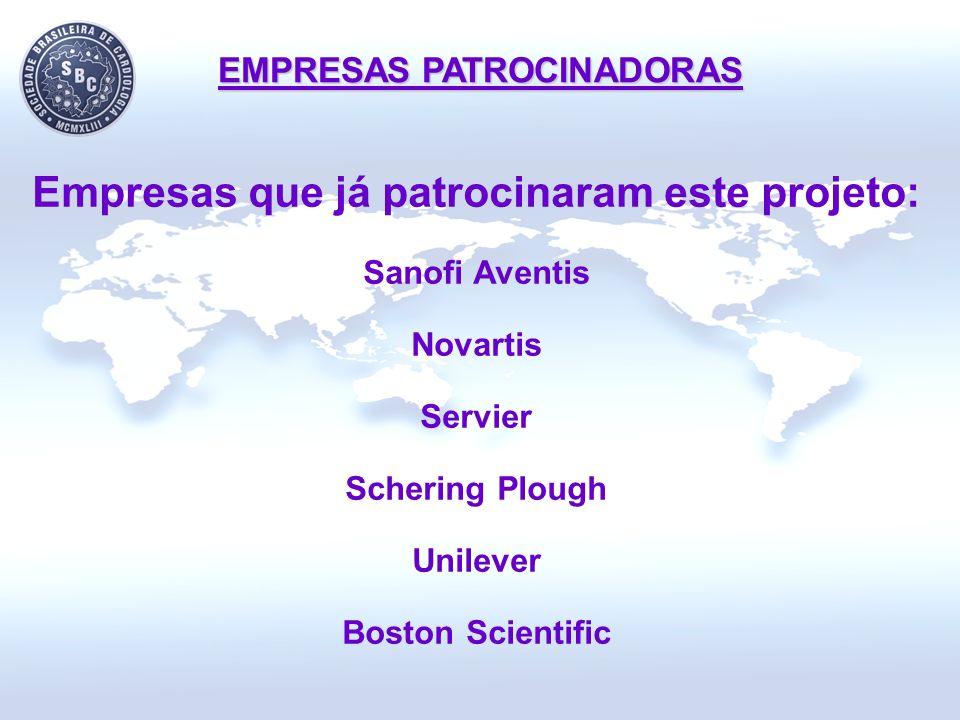 EMPRESAS PATROCINADORAS Empresas que já patrocinaram este projeto: