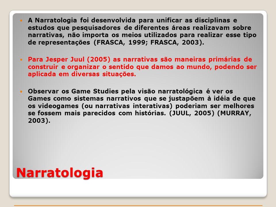 A Narratologia foi desenvolvida para unificar as disciplinas e estudos que pesquisadores de diferentes áreas realizavam sobre narrativas, não importa os meios utilizados para realizar esse tipo de representações (FRASCA, 1999; FRASCA, 2003).