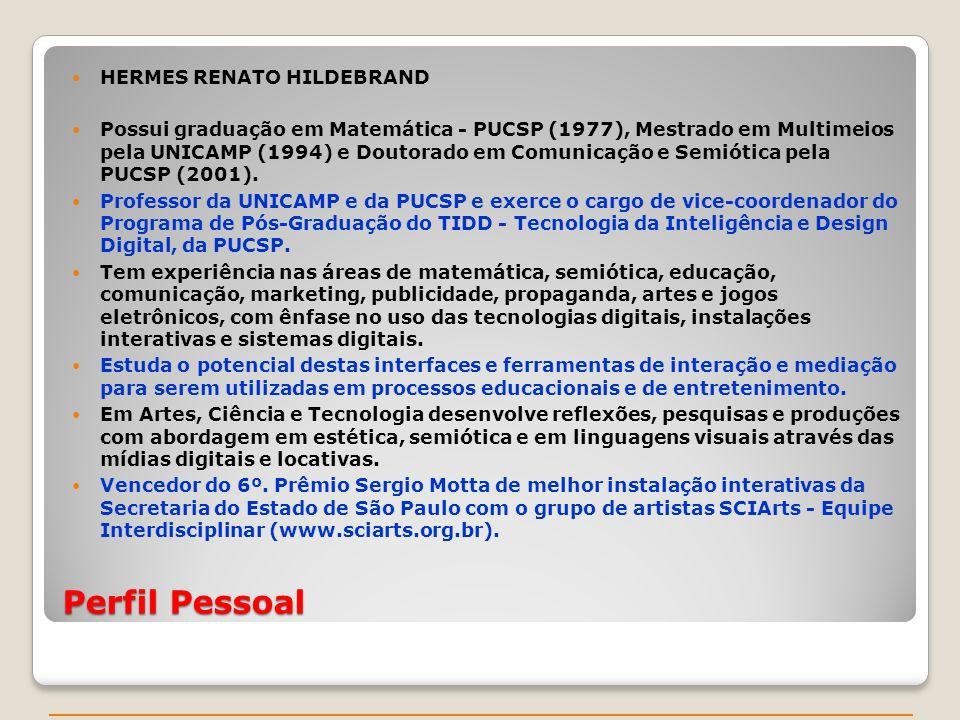 Perfil Pessoal HERMES RENATO HILDEBRAND
