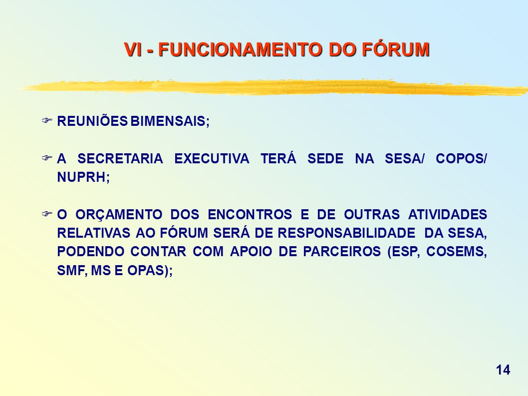 VI - FUNCIONAMENTO DO FÓRUM