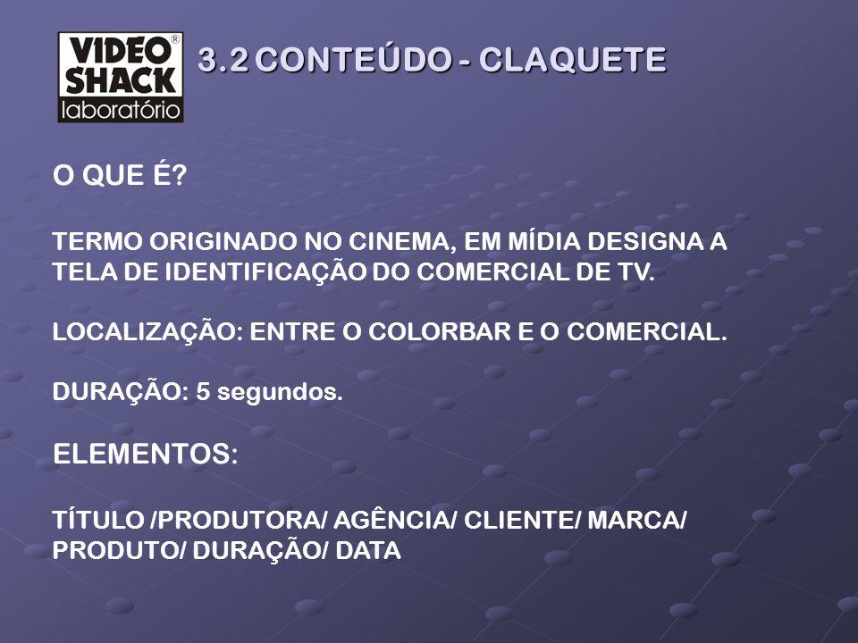 3.2 CONTEÚDO - CLAQUETE O QUE É ELEMENTOS: