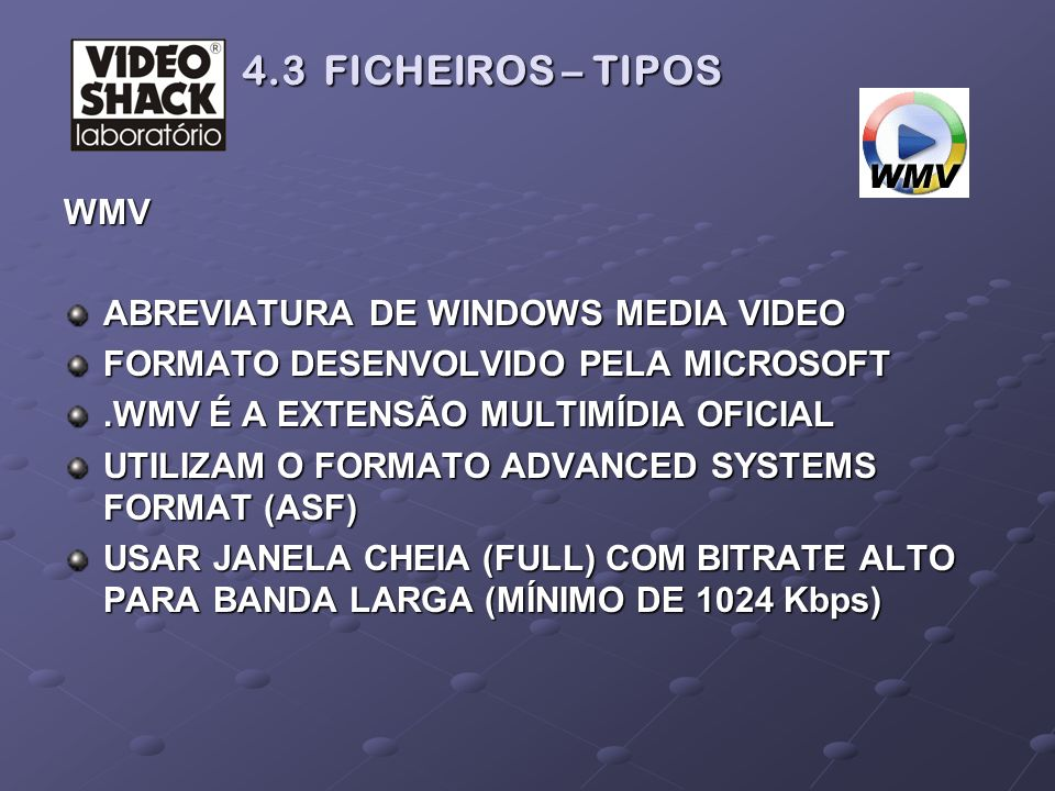 4.3 FICHEIROS – TIPOS WMV ABREVIATURA DE WINDOWS MEDIA VIDEO