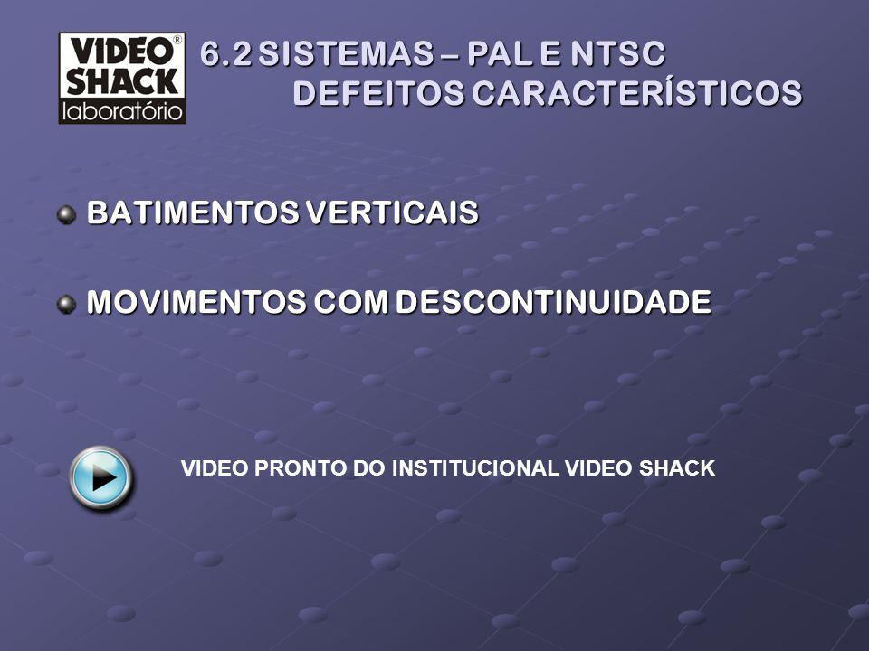 6.2 SISTEMAS – PAL E NTSC DEFEITOS CARACTERÍSTICOS