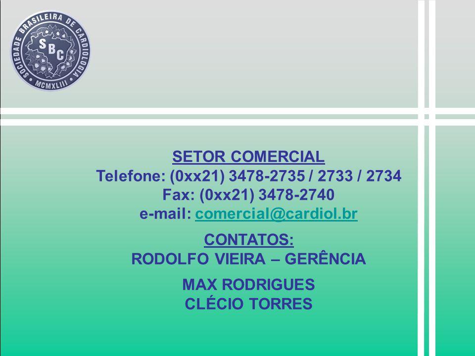 e-mail: comercial@cardiol.br RODOLFO VIEIRA – GERÊNCIA