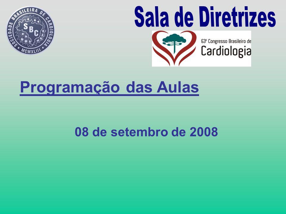 Sala de Diretrizes Programação das Aulas 08 de setembro de 2008