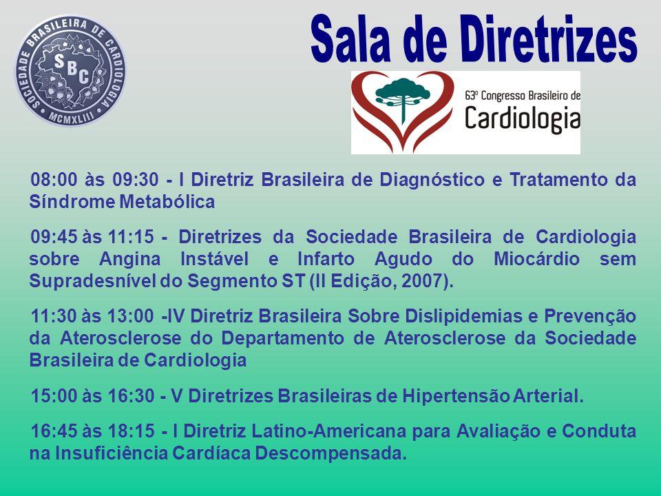 Sala de Diretrizes 08:00 às 09:30 - I Diretriz Brasileira de Diagnóstico e Tratamento da Síndrome Metabólica.
